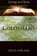 Colossians. Living in Christ Series