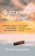 Successful Fishing! Practical Skills for Sharing the Gospel